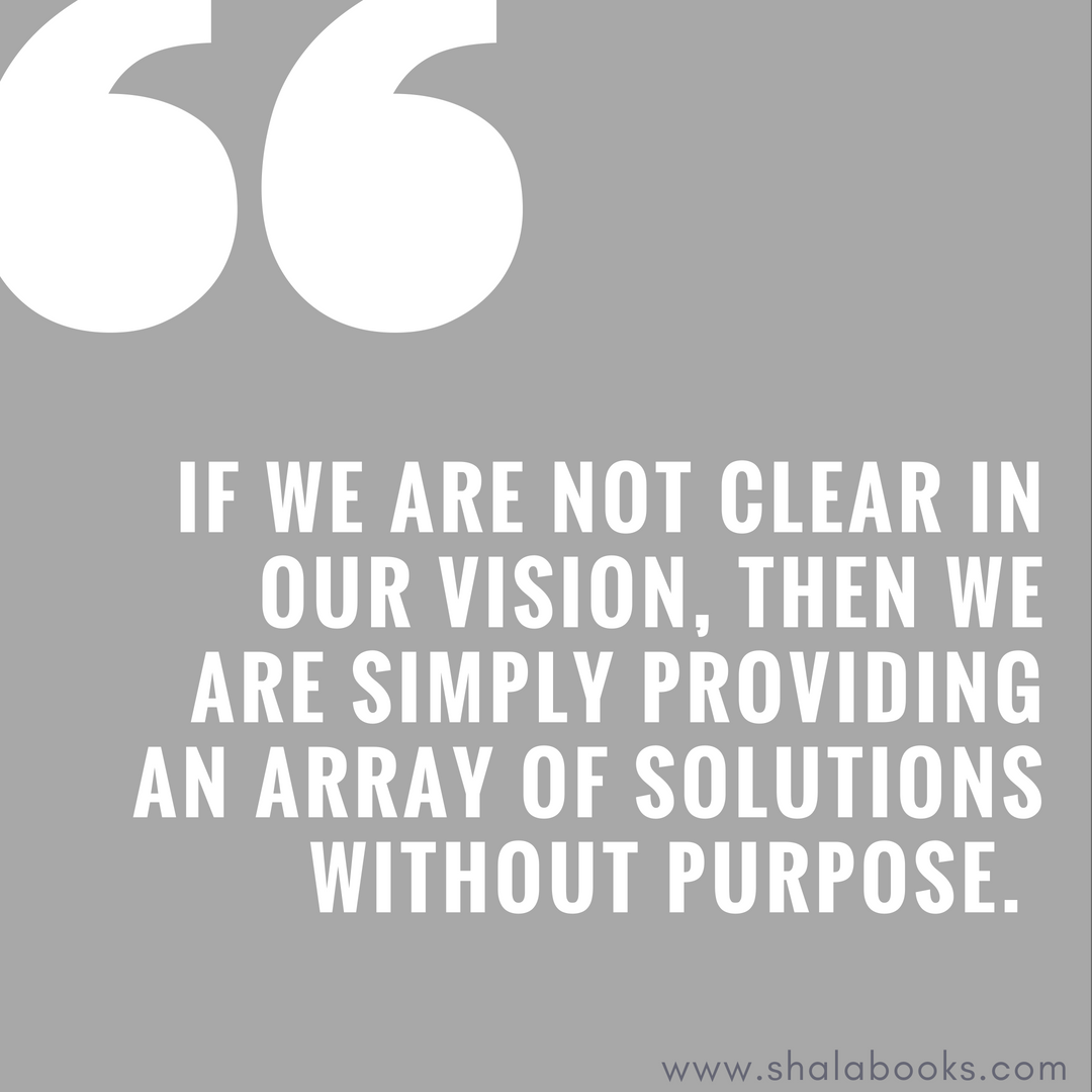If we are not clear in our vision ...
