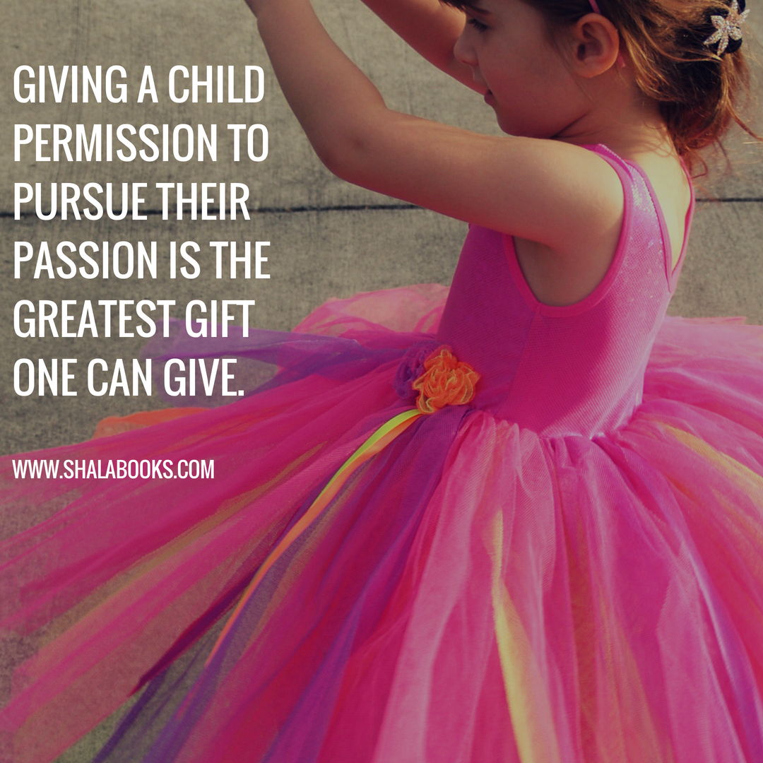 Giving a child permission to pursue their passion ...