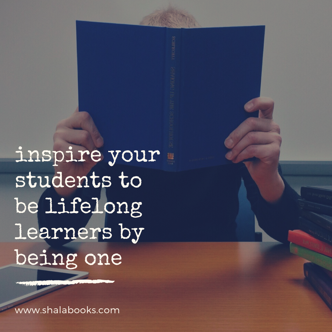 Inspire your students to be lifelong learners ...