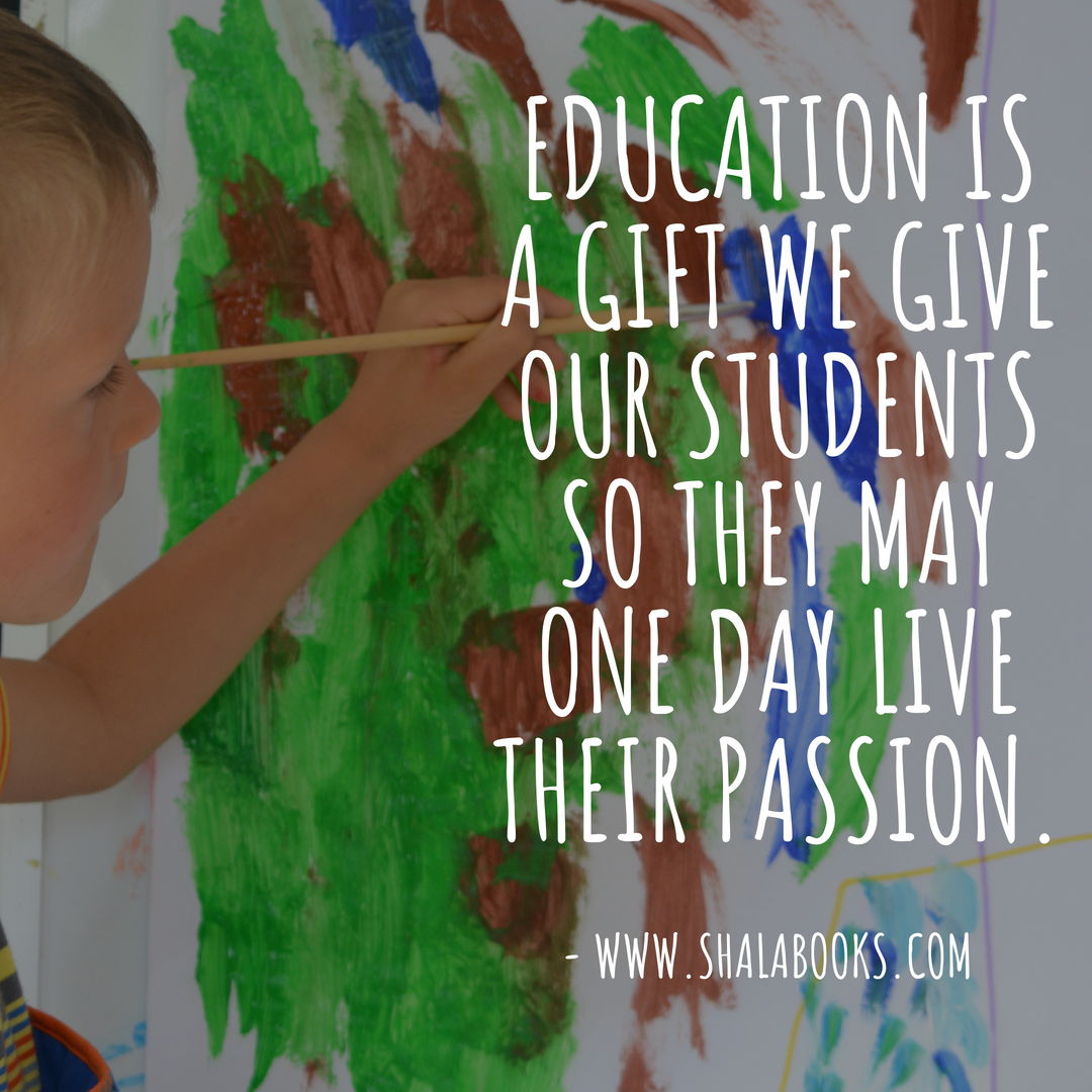 Education is a gift we give our students ...