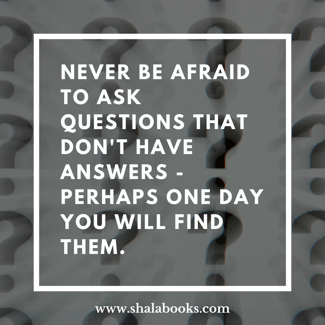 Never be afraid to ask ...